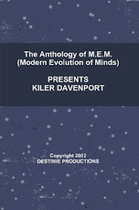 The Anthology of M.E.M. Modern Evolution of Minds Presents Kiler Davenport