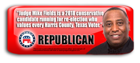 JUDGE MIKE FIELDS WILL BE ON THE BALLOT IN HARRIS COUNTY, TEXAS ON NOVEMBER 6, 2018