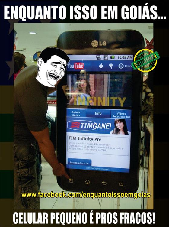MOTIVACIONAIS: Enquanto isso em Goiás... - Celular pequeno é para os fracos...