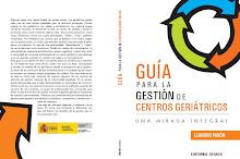 Guia para la Gestión de Centros Geriátricos, una mirada integral