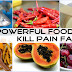 10 Powerful Foods That Kill Pain Fast