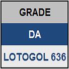 LOTOGOL 636 - MINI GRADE COMPLETA