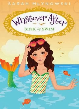 Whatever After #3: Sink or Swim by Sarah Mlynowski