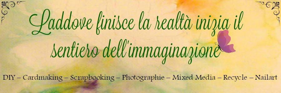 """""""Laddove finisce la realtà inizia il sentiero dell'immaginazione."""""""