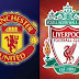 LIVE STREAMING - MANCHESTER UNITED VS LIVERPOOL
