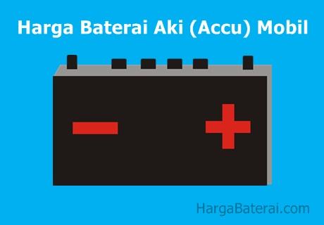 Harga Baterai Aki (Accu) Mobil Terbaru