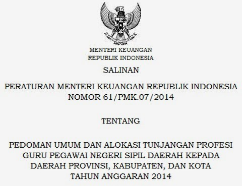 PMK Nomor 61/PMK.07/2014 Tentang Pedoman Umum dan Alokasi Tunjangan Profesi Guru PNSD