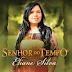 """Ouça """"Senhor do Tempo"""" de Eliane Silva"""