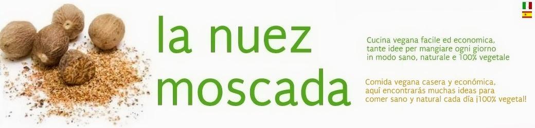La Nuez Moscada - Ricette vegan - Recetas veganas