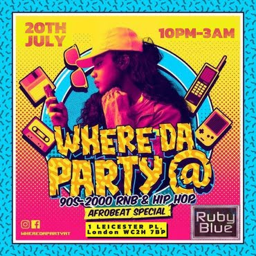 Where Da Party At - Old Skool RnB & HipHop @ Ruby Blue in London