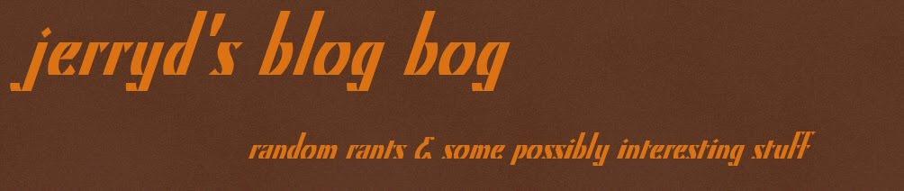 jerryd's Blog Bog