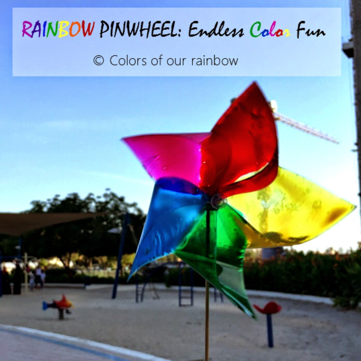 RAINBOW PINWHEEL: @colorsofourrainbow.blogspot.ae