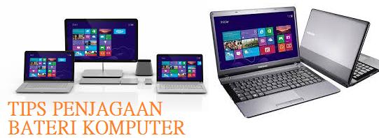 panduan jaga Bateri Laptop Komputer Riba