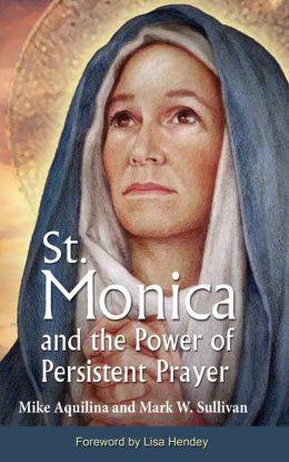 ALL SAINTS: Today is the Feast of St. Monica