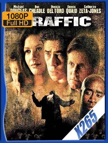 Traffic (2000) x265 [1080p] [Latino] [GoogleDrive] [RangerRojo]