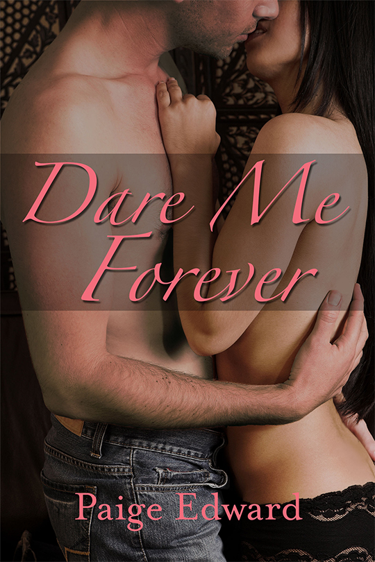 GIVEAWAY/COVER REVEAL: Dare Me Forever by Paige Edward