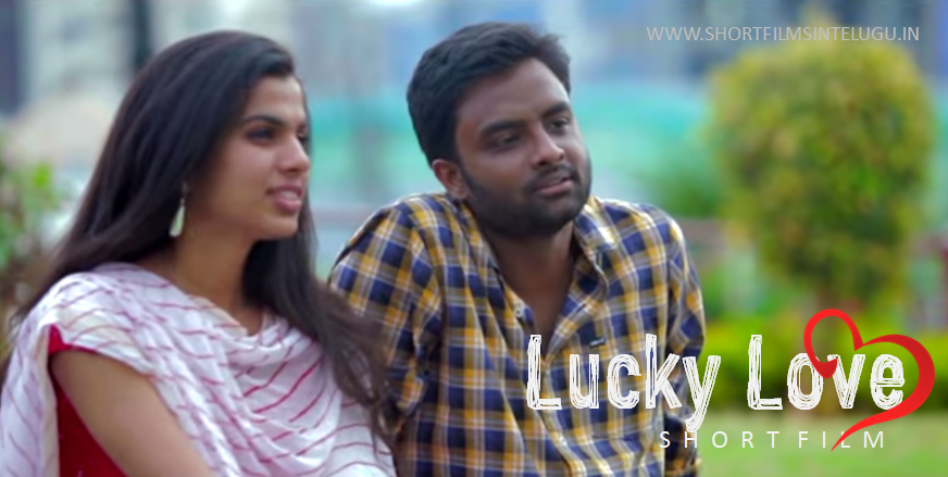 LUCKY LOVE Telugu Short Film 2015