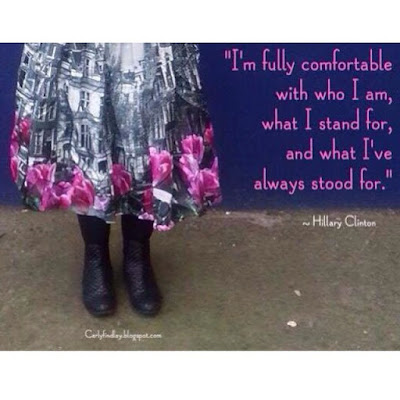 """I'm fully comfortable with who I am, what I stand for, and what I've always stood for."" - Hillary Clinton."