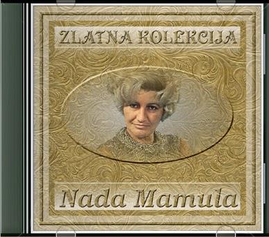 Narodna - Zabavna Muzika 2013 - Page 3 Nada+Mamula+-+Zlatna+Kolekcija