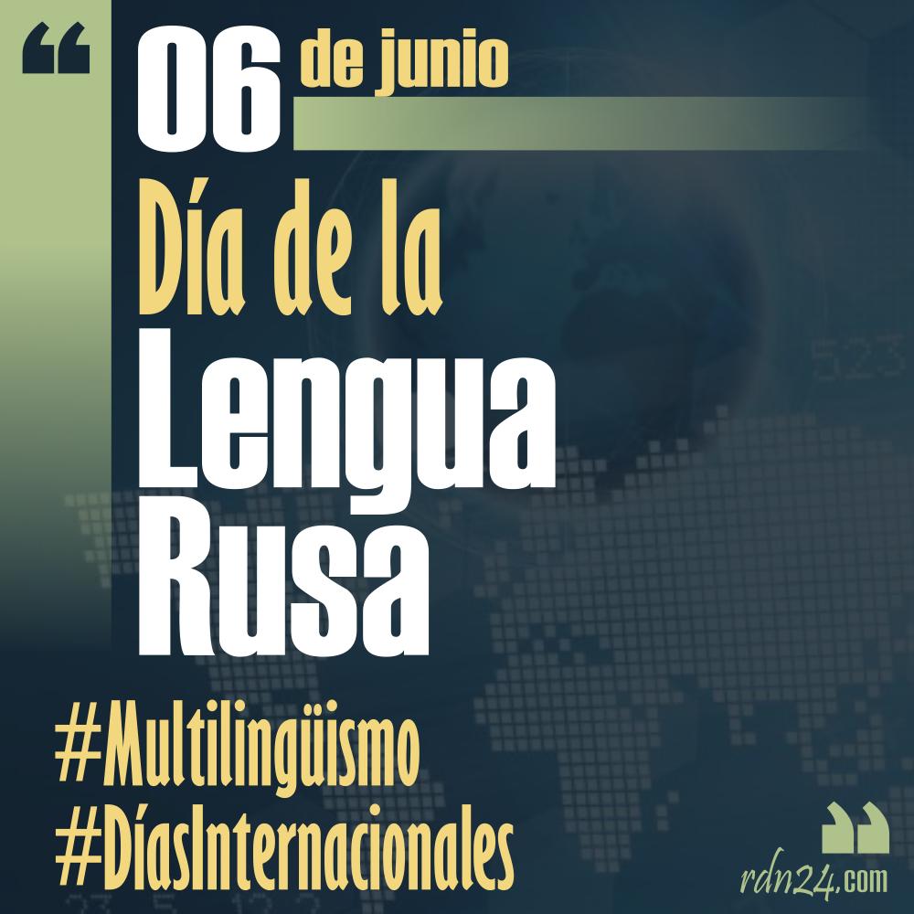 6 de junio – Día de la Lengua Rusa #DíasInternacionales