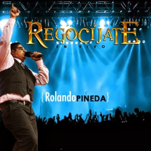 Rolando Pineda-Regocíjate-