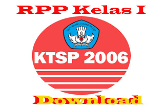 Download RPP ,Silabus Pemetaan KD,KI , PROMES, PROTA DAN KKM KTSP 2006 Kelas 1  ( Satu )