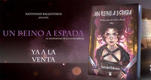 """Reseña del libro """"Un reino a espada"""" de Natividad Ballesteros"""