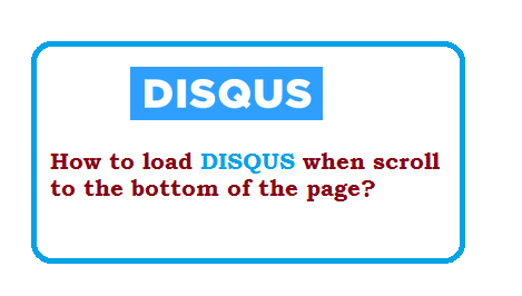 How to load disqus when scroll to the bottom of the page?