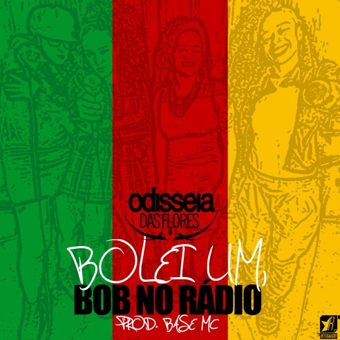 """Odisseia das Flores lança a musica """"Bolei um Bob Na Rádio"""""""