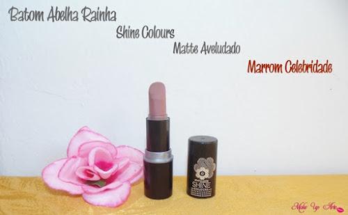 Batom Shine Colours Matte Aveludado - Marrom Celebridade by Abelha Rainha