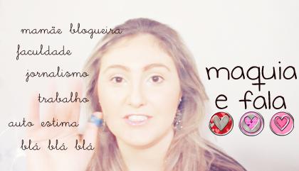 maquia e fala ... blog Mamãe de Salto