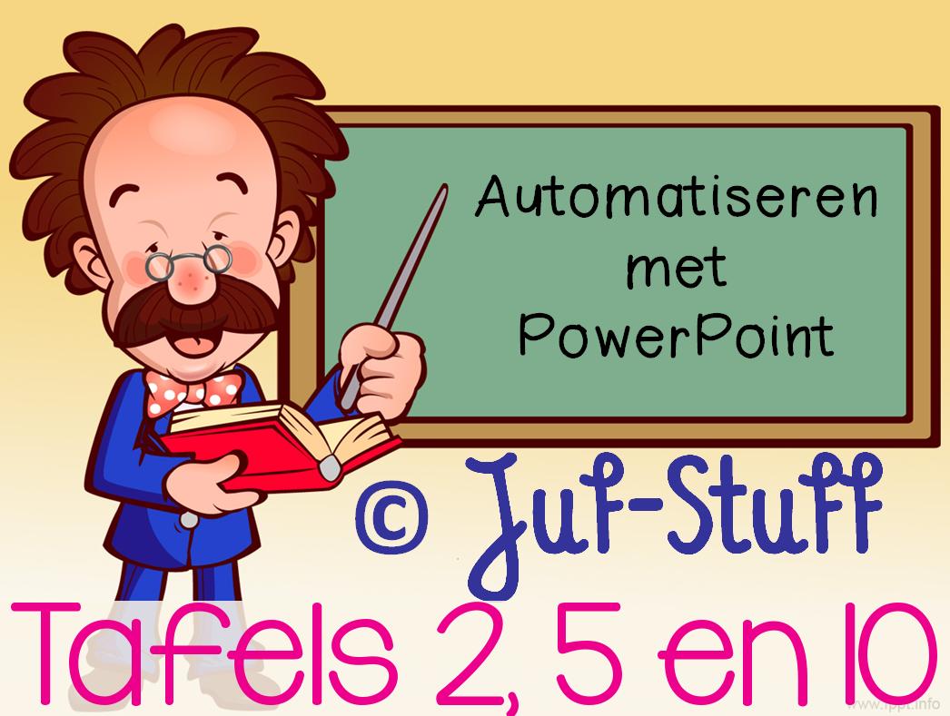 Juf Stuff  PPT  Automatiseren tafels 2, 5 en 10
