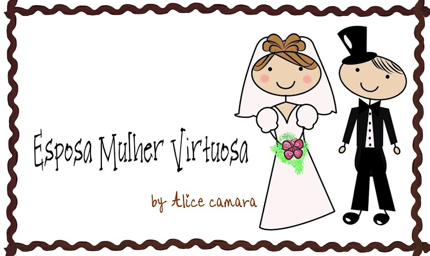 ESPOSA MULHER VIRTUOSA