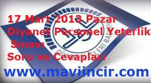 17 Mart 2013 Pazar Diyanet Personel Yeterlilik ve MBSTS Sınavı Soru ve Cevapları