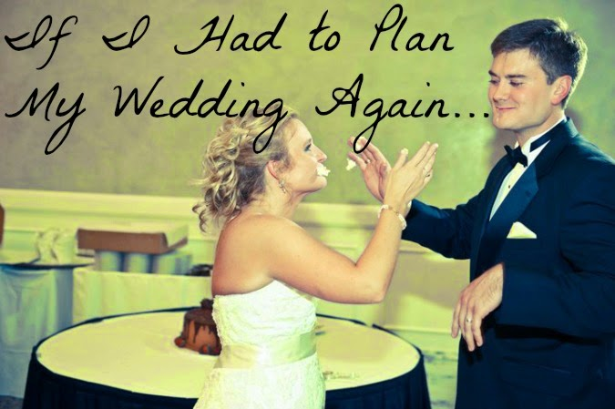 If I Had to plan My wedding again