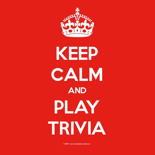 Keep Calm and Play Trivia