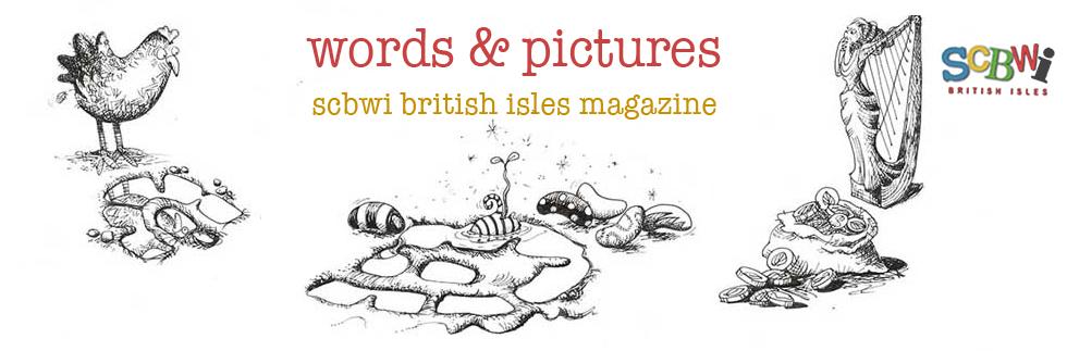 Words & Pictures - Online Magazine of SCBWI British Isles