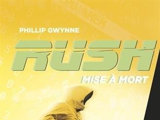 Rush, tome 6 : Mise à mort de Phillip Gwynne