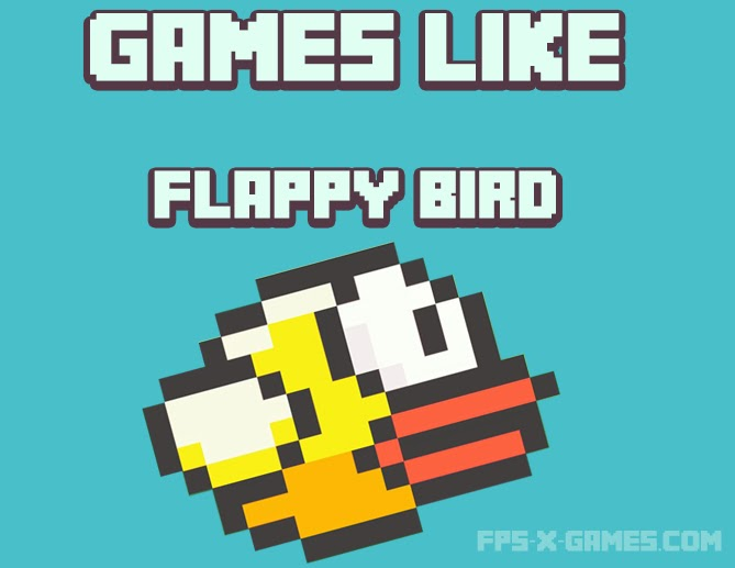 Games just like Flappy Bird