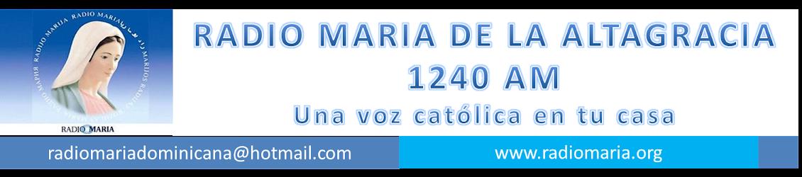 RADIO MARIA DE LA ALTAGRACIA 1240 AM
