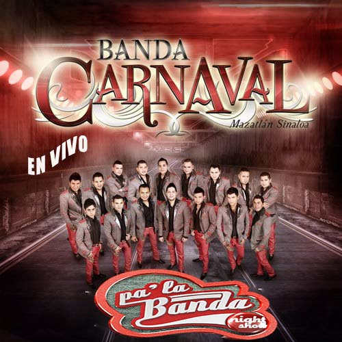 Banda Carnaval_En Vivo Pa'La Banda Night Show (2013)