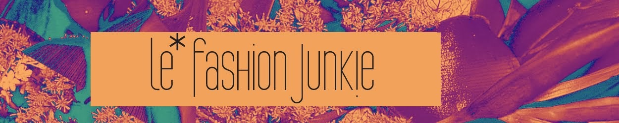 Le* Fashion Junkie