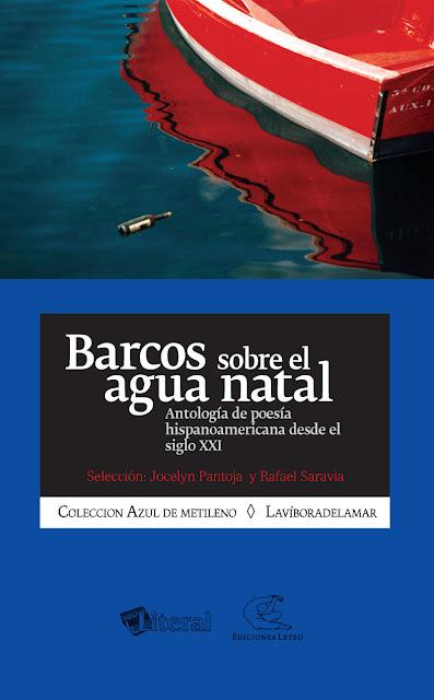 Barcos sobre el agua natal Antología de poesía hispanoamericana para el siglo XXI