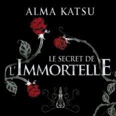Le secret de l'immortelle, tome 1 d'Alma Katsu