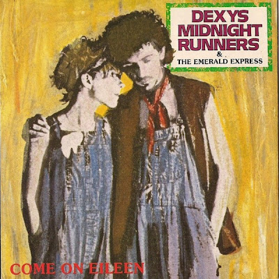 Come on Eileen. Dexys midnight runners