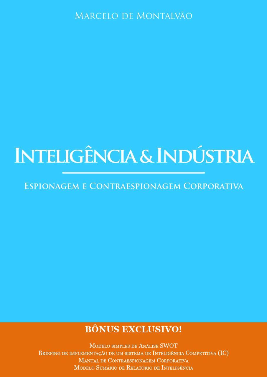 O mais completo livro sobre espionagem e contraespionagem corporativa. CLIQUE para conhecer!