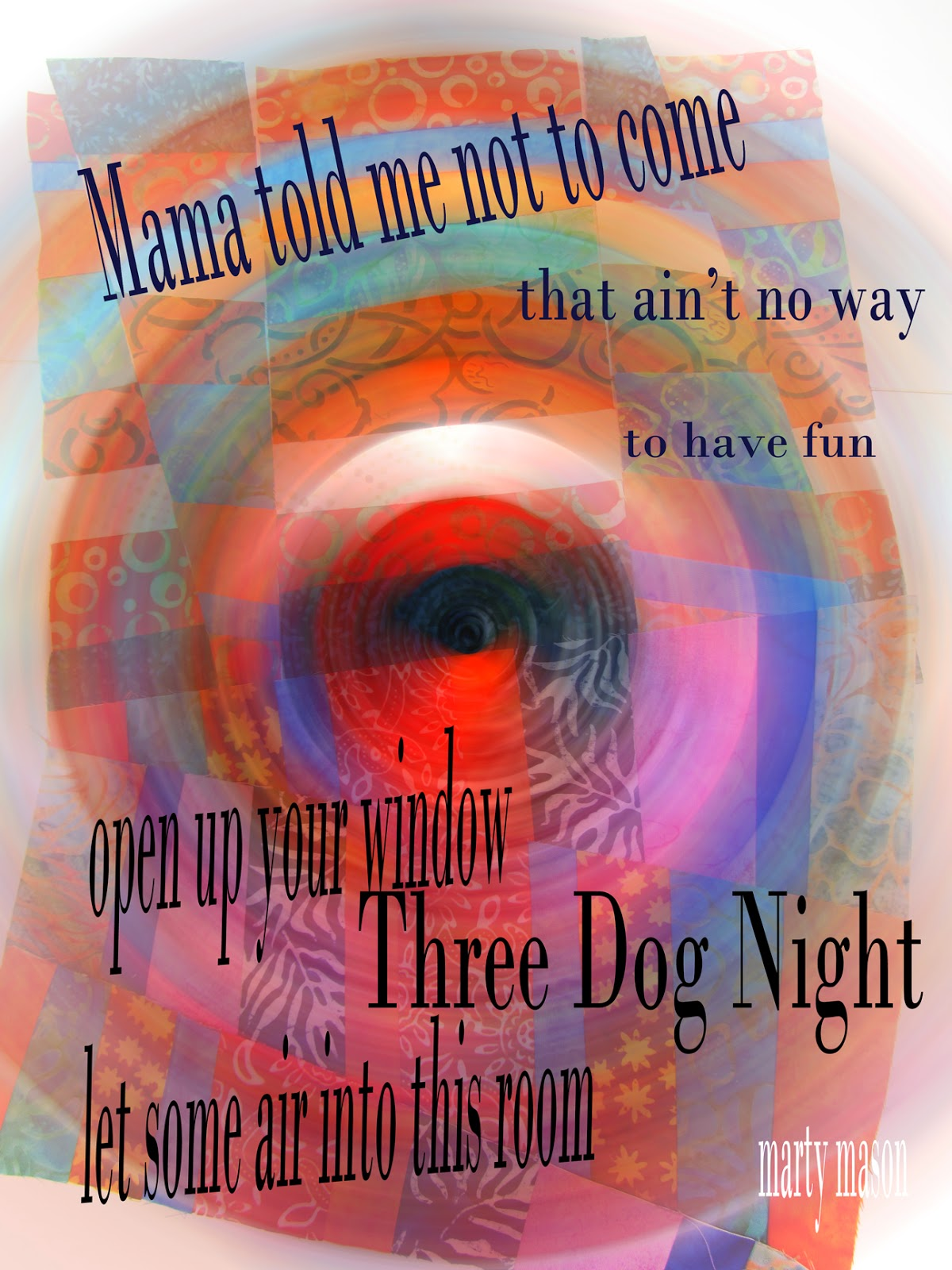Three Dog Night.....Mama Told Me  Not To Come - lyrics to live by Marty Mason
