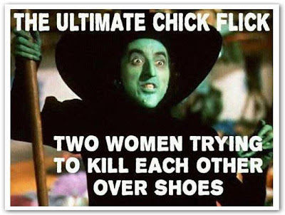 The wizard of oz and the wicked witch of the west. The ultimate chick flick. Two women trying to kill each other over shoes.