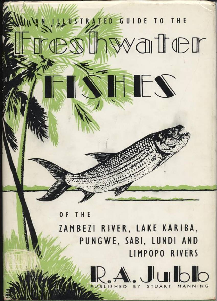 Freshwater fish of southern africa - Rex Jubb Was The Dean Of The Freshwater Ichthyology Of Southern Africa The African Ichthyofauna Is Vast But By Breaking It Up Into Small Bits As We Do