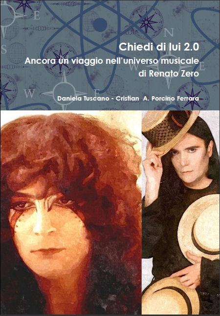 """""""Chiedi di lui 2.0 – Ancora un viaggio nell'universo musicale di Renato Zero"""" (2016)"""